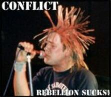 Rebellion Sucks - CD Audio di Conflict