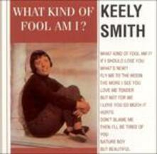What Kind of Fool Am I? - CD Audio di Keely Smith