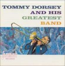 And His Greatest Band - CD Audio di Tommy Dorsey
