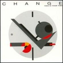This Is Your Time (Expanded Edition) - CD Audio di Change