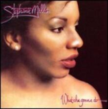 What Cha Gonna Do with My Lovin' - CD Audio di Stephanie Mills