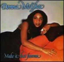 Make it Last Forever (Expanded Edition) - CD Audio di Donna McGhee