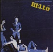 Keeps Us Off the Streets - CD Audio di Hello