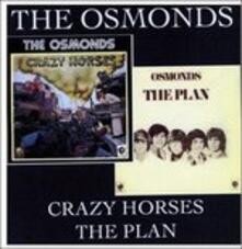 Crazy Horses. The Plan - CD Audio di Osmonds
