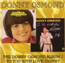 The Donny Osmond Album - To You with Love, Donny - CD Audio di Donny Osmond