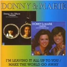 I'm Leaving it All Up to You - Make the World Go Away - CD Audio di Donny Osmond,Marie Osmond