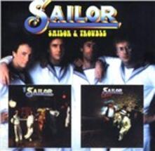Sailor and Trouble - CD Audio di Sailor