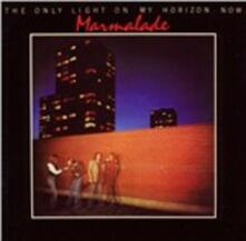 Only Light on My Horizon Now - CD Audio di Marmalade