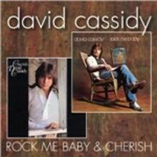 Rock Me Baby - Cherish - CD Audio di David Cassidy