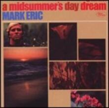 A Midsummer's Day Dream - CD Audio di Mark Eric