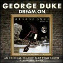 Dream on (Expanded Edition) - CD Audio di George Duke