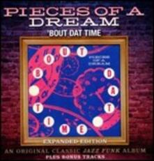 Bout Dat Time (Expanded Edition) - CD Audio di Pieces of a Dream