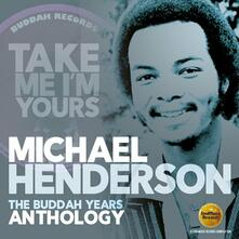Take Me I'm Yours. The Buddah Years Anthology - CD Audio di Michael Henderson
