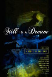 CD Still in a Dream. A Story of Shoegaze 1988-1995 (Box Set + Booklet)