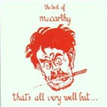 That's All Very Well But. The Best of - CD Audio di McCarthy