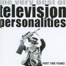 Part Time Punks. The Very Best of - CD Audio di Television Personalities