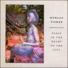 Peace in the Heart of the City - CD Audio di Morgan Fisher