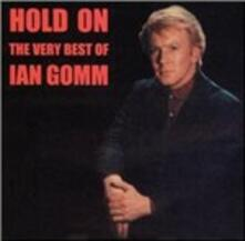 Hold on. The Best of - CD Audio di Ian Gomm