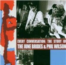 Every Conversion. The Story of the June Brides and Phil Wilson - CD Audio di June Brides