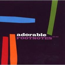 Footnotes. The Best of 1992-1994 - CD Audio di Adorable