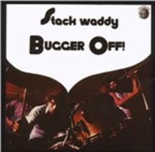 Bugger Off! - CD Audio di Stack Waddy