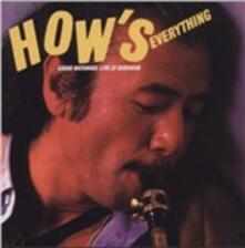 How's Everything. Live at Budokan - CD Audio di Sadao Watanabe
