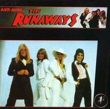 And Now... The Runaways - CD Audio di Runaways