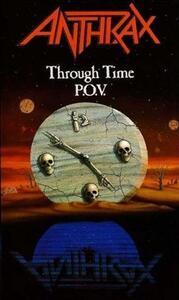 Anthrax. Through Time P.O.V. - DVD