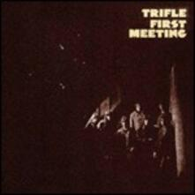 First Meeting - CD Audio di Trifle