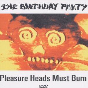 The Birthday Party. Pleasure Heads Must Burn - DVD