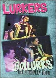 The Lurkers. Bollurks. The European Tour - DVD
