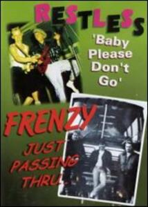 Restless. Baby Please Don't Go. Frenzy. Just Passin' Through - DVD