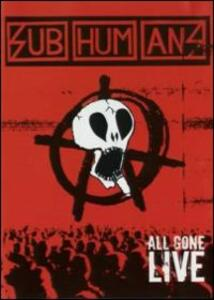 The Subhumans. All Gone Live - DVD