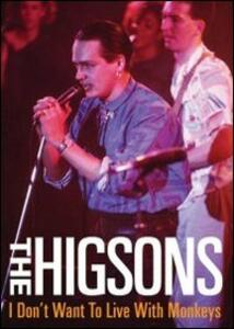 The Higsons - I Don't Want To Live With Monkeys Live - DVD