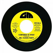 Mr. Floods Party - Fork in T - Compared to What - Vinile 7''