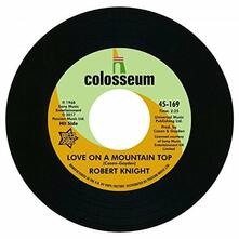 Love on a Mountain Top / Everlasting Love - Vinile 7'' di Robert Knight
