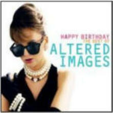 Happy Birthday. The Best of Altered Images - CD Audio di Altered Images