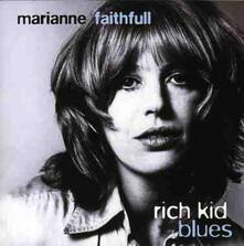 Rich Kid Blues (Remastered) - Vinile LP di Marianne Faithfull