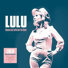 Heaven and Earth and the Stars - Vinile LP di Lulu