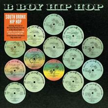 South Bronx Hip Hop Classics. B Boy Records - Vinile LP