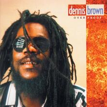 Overproof - Vinile LP di Dennis Brown