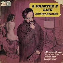 A Painter's Life - Vinile LP di Anthony Reynolds