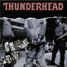 Crime Pays - Vinile LP di Thunderhead