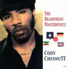 Headphone Masterpiece - Vinile LP di Cody Chesnutt