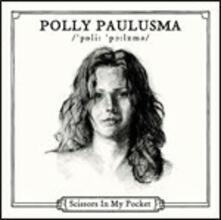 Scissors In My Pocket - Vinile LP di Polly Paulusma