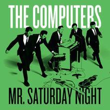 Mr. Saturday Night - Vinile 7'' di Computers