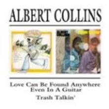 Love Can Be Found - Trash Talkin' - CD Audio di Albert Collins