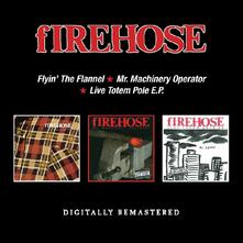 Flyin the Flannel - Mr. Machinery Operator - Live Totem Pole Ep - CD Audio di Firehose