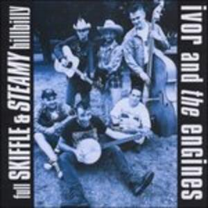 Full Skiffle and Steamy Hillbilly - CD Audio di Engines,Ivor