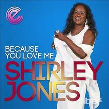 Because You Love Me - Vinile 7'' di Shirley Jones